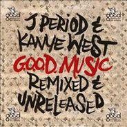 J. Period, G.O.O.D. Music - Remixed & Unreleased (CD)