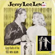 """Jerry Lee Lewis, Great Balls Of Fire / You Win Again (7"""")"""