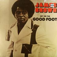 James Brown, Get On The Good Foot [180 Gram Reissue] (LP)