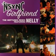 "*NSYNC, Girlfriend [Neptunes Remix Feat. Nelly] (12"")"