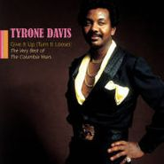 Tyrone Davis, Give It Up (Turn It Loose): The Very Best of the Columbia Years (CD)