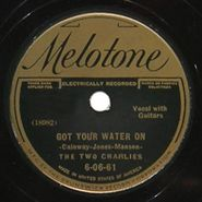 The Two Charlies, Got Your Water On / Don't Put Your Dirty Hands On Me