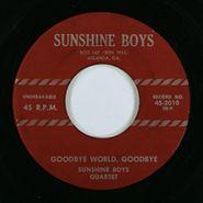 Sunshine Boys Quartet, Goodbye World, Goodbye / Where No One Stands Alone