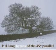k.d. lang, Hymns of the 49th Parallel (CD)