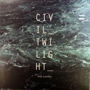 Civil Twilight, Holy Weather (LP)