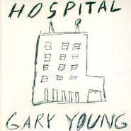 Gary Young, Hospital (CD)