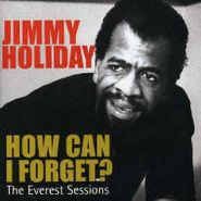 Jimmy Holiday , How Can I Forget? The Everest Sessions (CD)