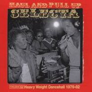 Various Artists, Haul & Pull Up Selecta: Heavy Weight Dancehall 1979-82 (CD)