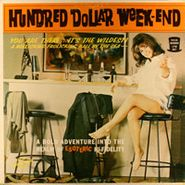 NOVELTY, Hundred Dollar Week-End