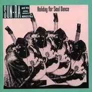 Sun Ra, Holiday For Soul Dance