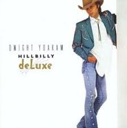 Dwight Yoakam, Hillbilly Deluxe (CD)