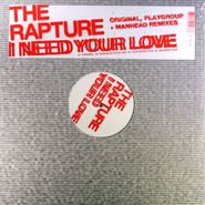 "The Rapture, I Need Your Love [Playgroup + Manhead Remixes] (12"")"