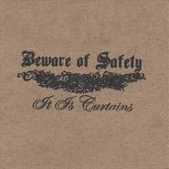 Beware Of Safety, It Is Curtains [Home Grown] (CD)