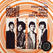 """Small Faces, Itchycoo Park / I'm Only Dreaming  [RECORD STORE DAY 2012] (7"""")"""