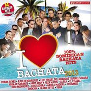 Various Artists, I Love Bachata 2013 (CD)