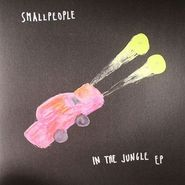 """Smallpeople, In The Jungle EP (12"""")"""