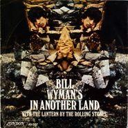 "Bill Wyman, In Another Land / The Lantern (7"")"