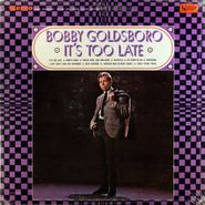 Bobby Goldsboro, It's Too Late (LP)
