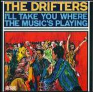 The Drifters, I'll Take You Where The Music's Playing (CD)