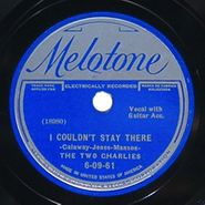 The Two Charlies, I Couldn't Stay There / Pork Chop Blues (78)
