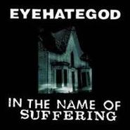 Eyehategod, In the Name of Suffering (CD)