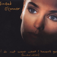 Sinéad O'Connor, I Do Not Want What I Haven't Got [Deluxe Edition] (CD)