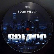 "6Blocc, I Dubs: Volume 5 (12"")"