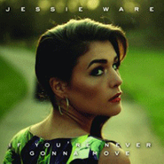 Jessie Ware, If You're Never Gonna Move (CD)