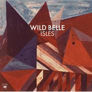 Wild Belle, Isles (CD)