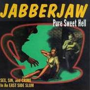Various Artists, Jabberjaw-Pure Sweet Hell (CD)