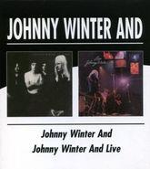 Johnny Winter, Johnny Winter And / Johnny Winter And Live (CD)