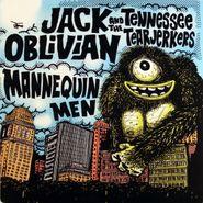 "Jack Oblivian, Jack Oblivian And The Tennessee Tearjerkers / Mannequin Men [Split] (7"")"