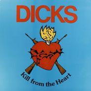 Dicks, Kill From The Heart (LP)