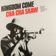 Cha Cha Shaw, Kingdom Come (LP)