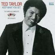 Ted Taylor, Keep What You Get: The Rare & Unissued Ronn Recordings (CD)