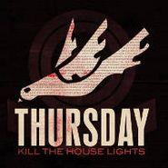 Thursday, Kill The House Lights (CD)