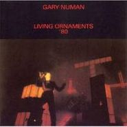 Gary Numan, Living Ornaments '80 (CD)