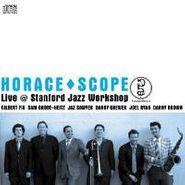 Horace-Scope, Live @ Stanford Jazz Workshop [Home Grown] (CD)