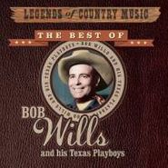 Bob Wills & His Texas Playboys, Legends of Country Music: The Best of Bob Wills and His Texas Playboys (CD)