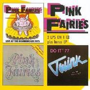 Pink Fairies, Live At the Roundhouse / Previously Unreleased / Do It (CD)