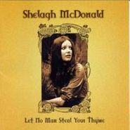 Shelagh McDonald, Let No Man Steal Your Thyme (CD)