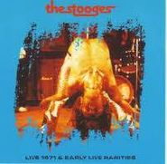 The Stooges, Live 1971 & Early Live Rarities (CD)