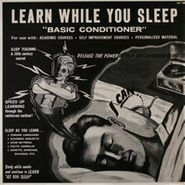 NOVELTY, Learn While You Sleep: Basic Conditioner