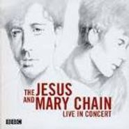 The Jesus And Mary Chain, Live In Concert (CD)
