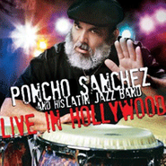 Poncho Sanchez, Live In Hollywood (CD)