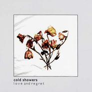 Cold Showers, Love And Regret (CD)