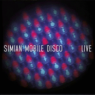 Simian Mobile Disco, Live (CD)