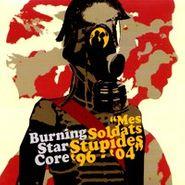 Burning Star Core, Mes Soldats Stupides 96-04 (CD)