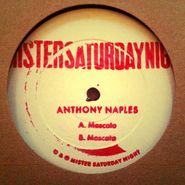 """Anthony Naples, Moscato (12"""")"""