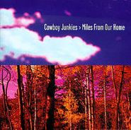 Cowboy Junkies, Miles from Our Home (CD)